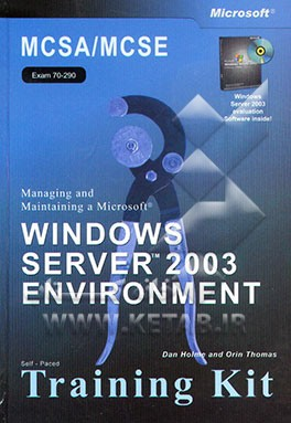 MCSA / MCSE managing and maintaining a microsoft WINDOWS SERVER 2003 ENVIRONMENT: self - paced ...